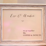 0365 coffee and donuts custom signage by Nice Owl Design Studio for Elliston Vineyards Sunol same sex lesbian wedding by J Squared Events